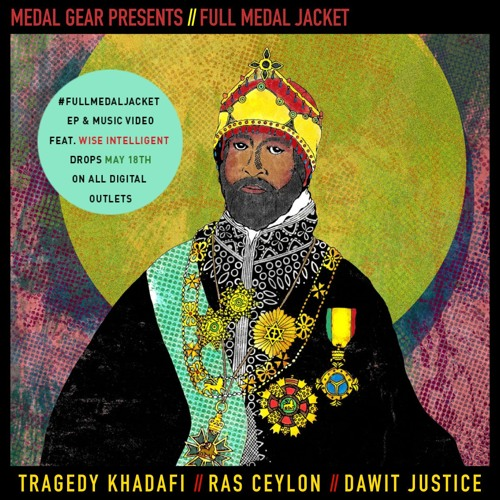 """Full Medal Jacket"".by Tragedy Khadafi X Ras Ceylon feat. Wise Intelligent & Buxaburn"
