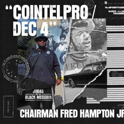 Chairman Fred Hampton Jr. – Cointelpro/Dec 4 [From Judas And the Black Messiah: The Inspired Album]